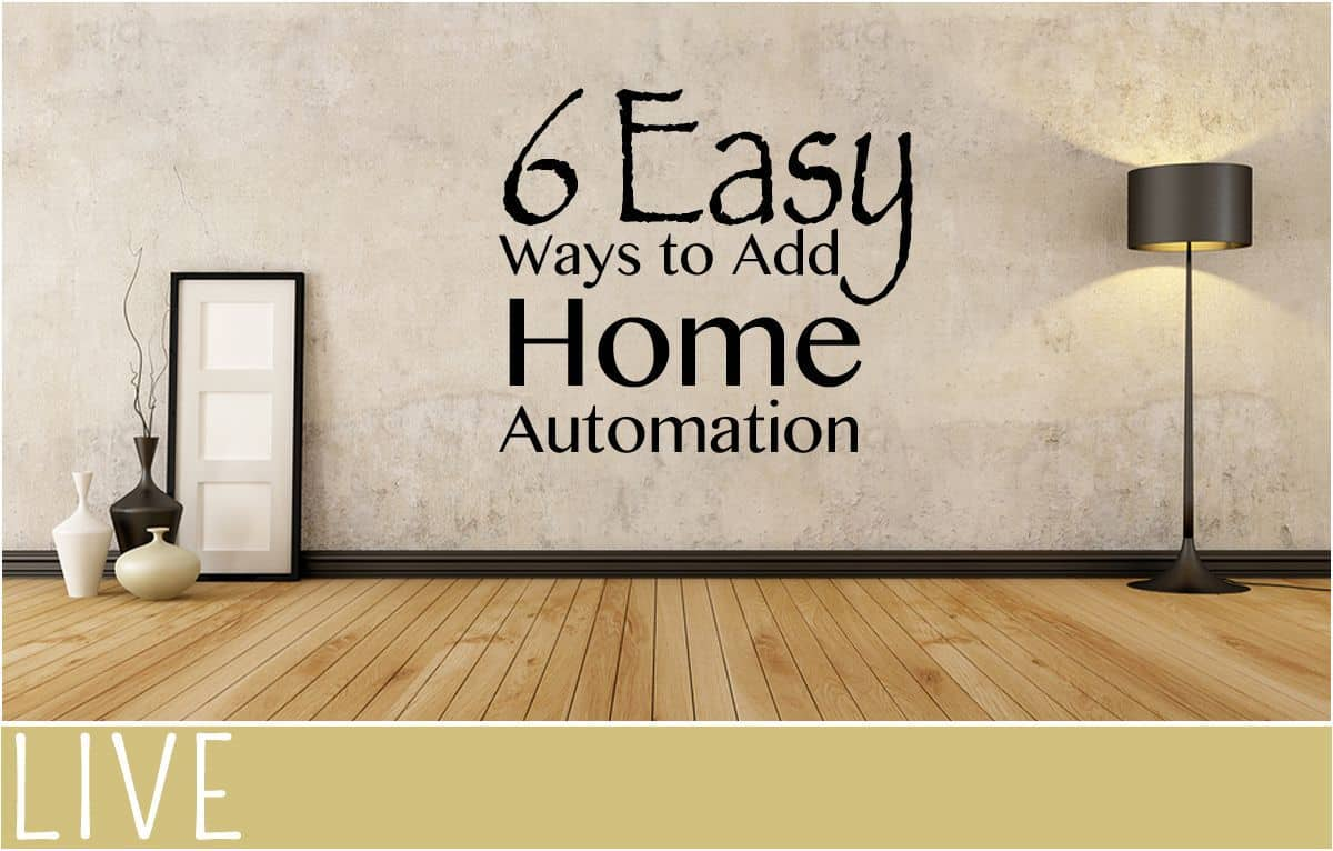 6 Easy Ways to Add Home Automation - EverythingMom