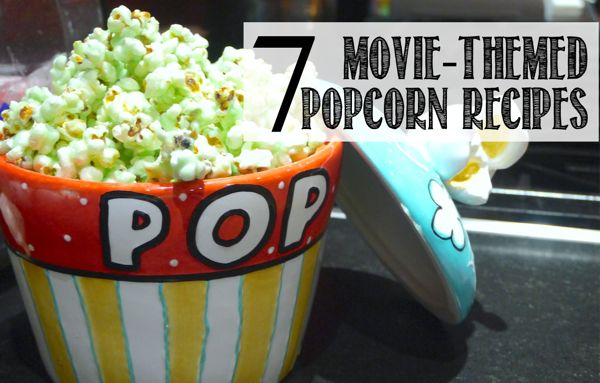 5 Easy Luxuries to Treat Your Family Movie Themed Popcorn