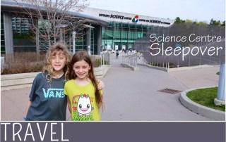 Family Travel Ontario Science Centre Sleepoever Experience2