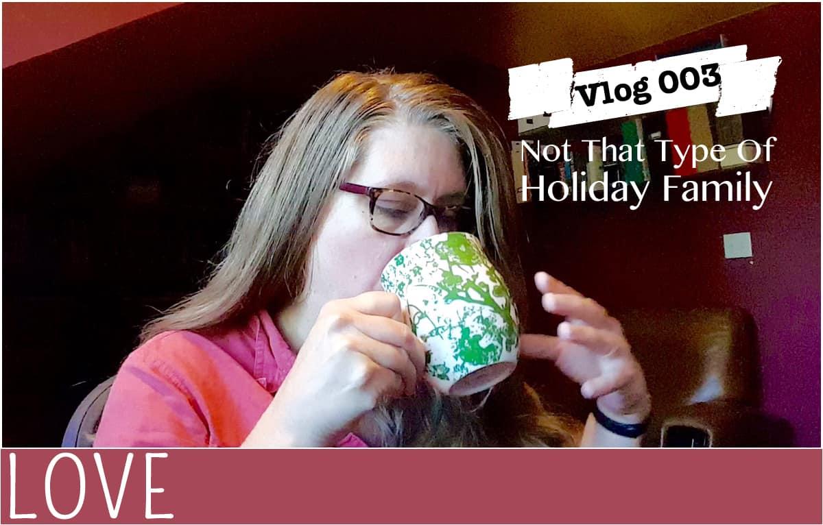 EverythingMom-Vlog003-Not-That-Holiday-Family