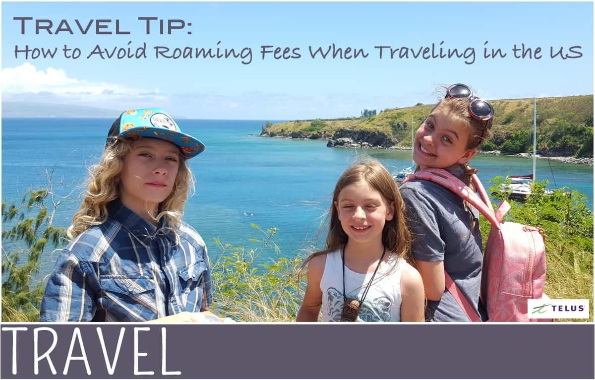Family-Travel-Tip-Avoid-US-Roaming-Fees-TELUS