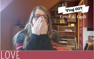 EverythingMom-Vlog007-Grief-and-Guilt