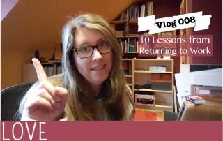 Returning-to-Work-Lessons-Vlog008