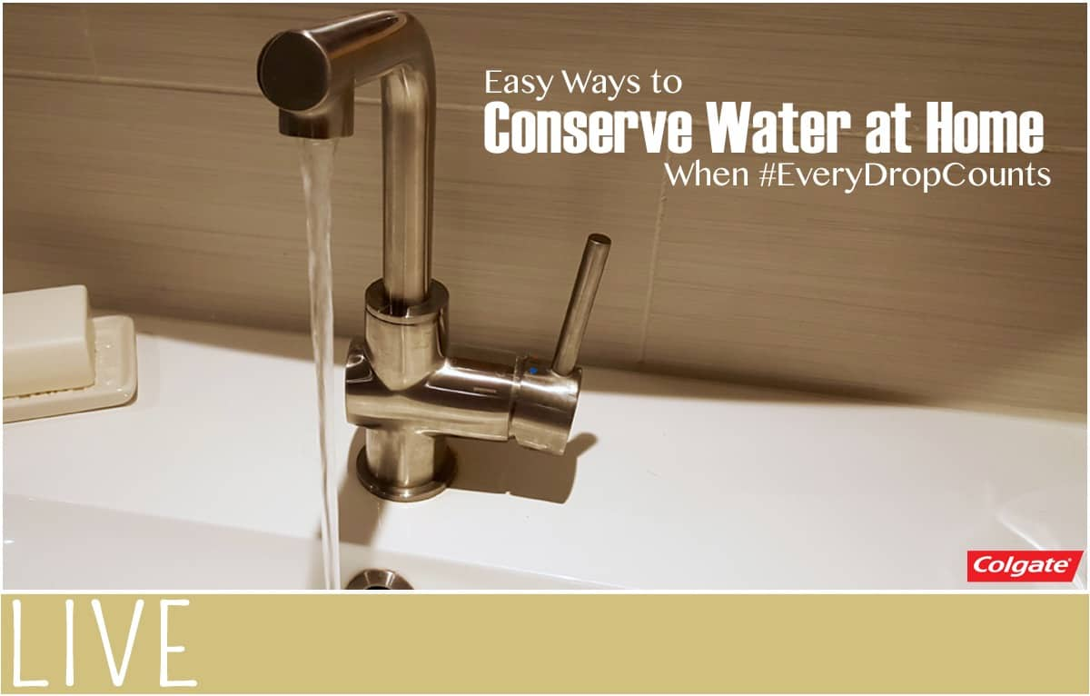 Easy ways to conserve water at home when everydropcounts for Ways to save water at home