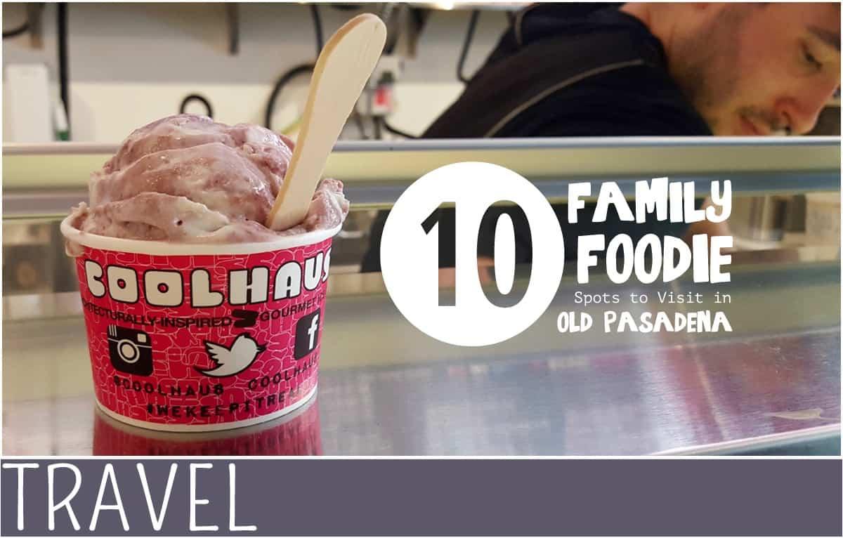 Family-Travel-Pasadena-California-Family-Foodie-Picks
