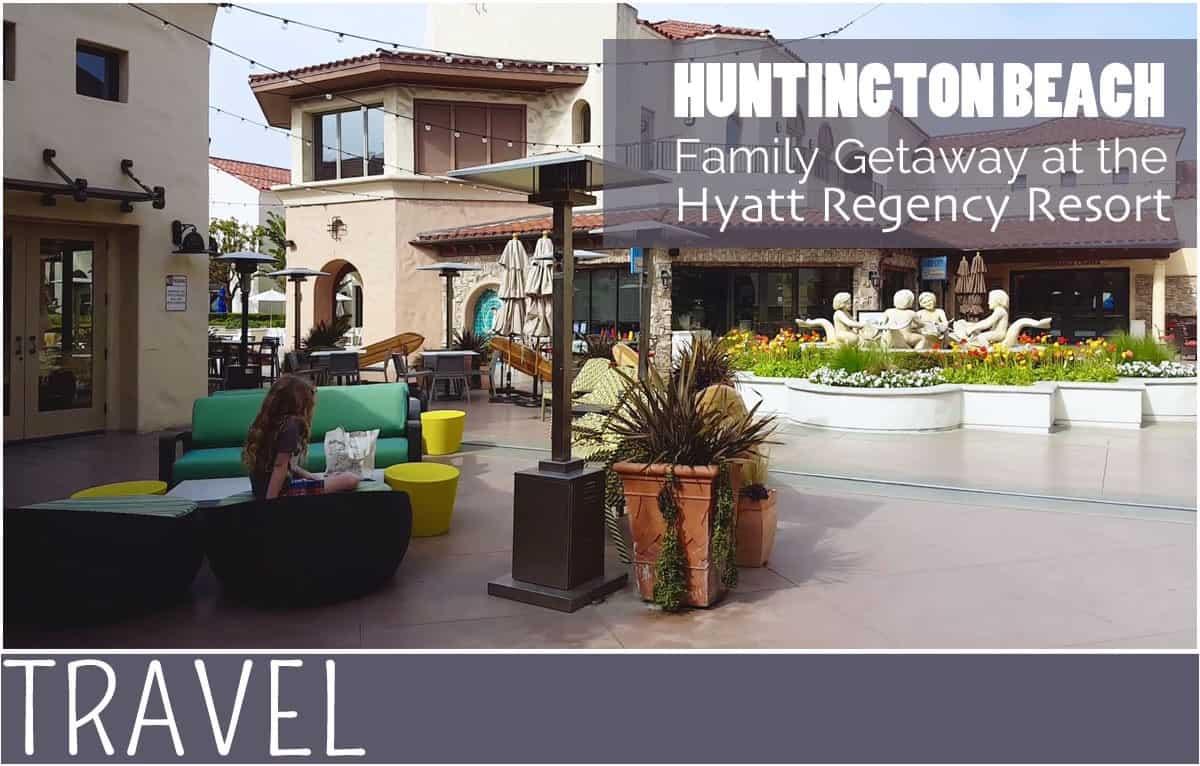 Family-Travel-Huntington-Beach-Hyatt-Regency-Resort-Review