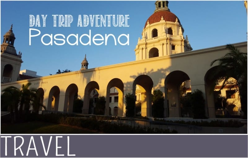 Family-Travel-Pasadena-Day-Trip-Ideas