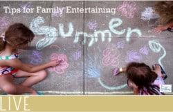 Summer-Entertaining-Family-Tips
