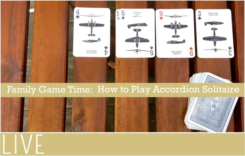 Family Game Time How to Play Solitaire Accordion Cards