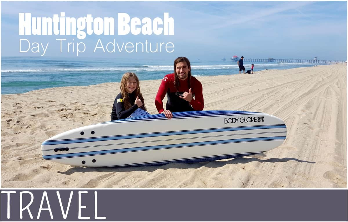 family travel Huntington Beach Day Trip Adventure