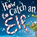 holiday christmas book countdown 2016 - How to Catch an Elf