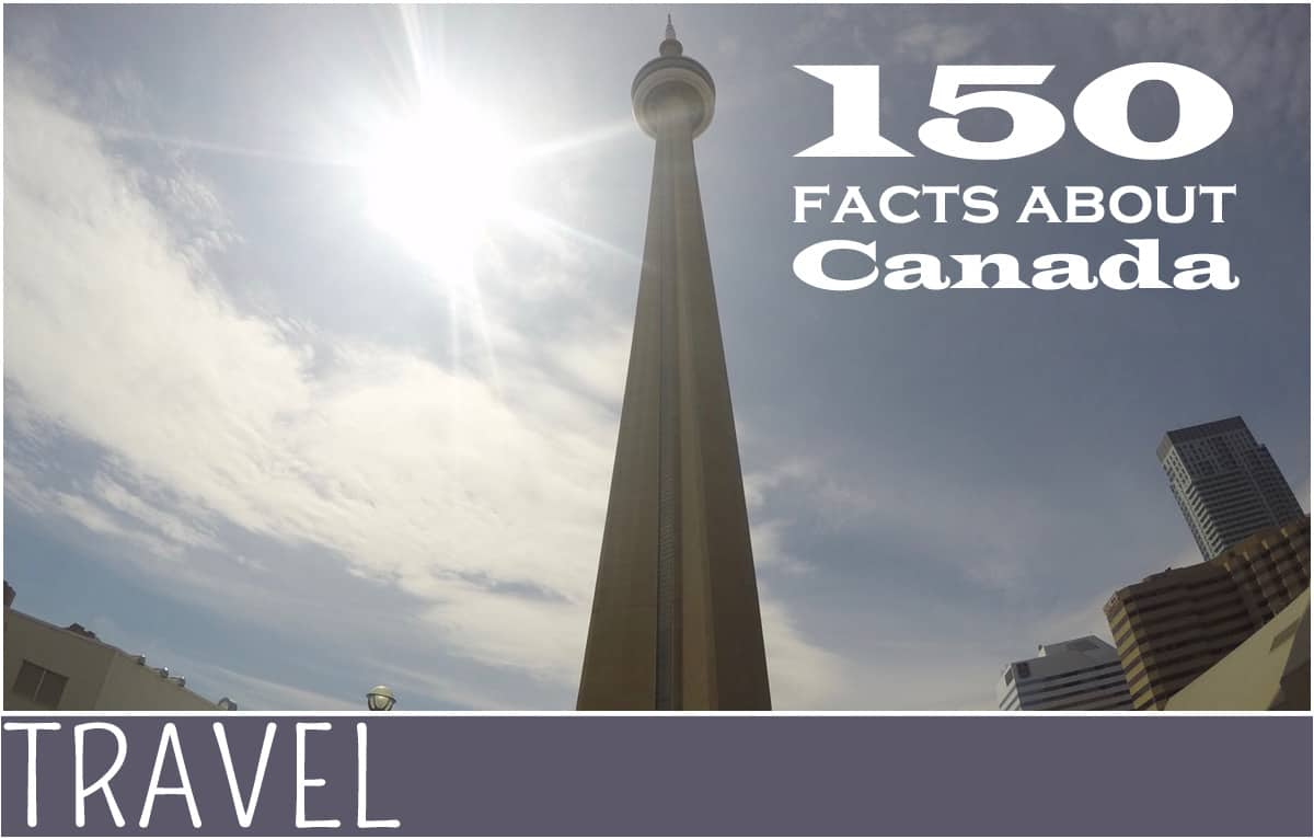 family travel 150 canada facts cn tower image