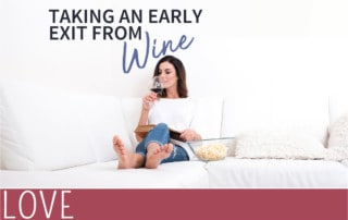 everythingmom Taking an Early exit from wine