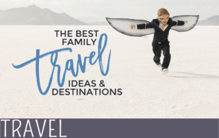 everythingmom the best family travel ideas & destinations