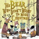 holiday christmas book countdown 2017 - The Bear Who Didn't Want to Miss Christmas