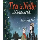 holiday christmas book countdown 2017 - Tru & Nelle: A Christmas Tale