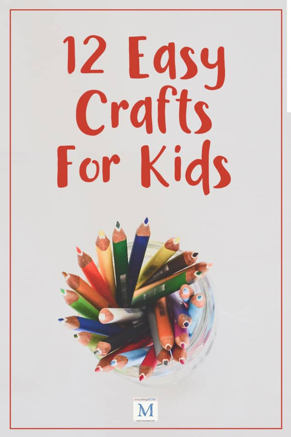 12 Easy Crafts for Kids