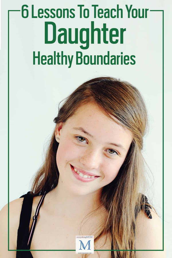 6 Lessons to Teach Your Daughter About Healthy Boundaries