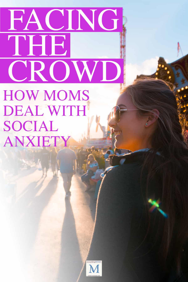 Facing The Crowd: How Moms Deal With Social Anxiety