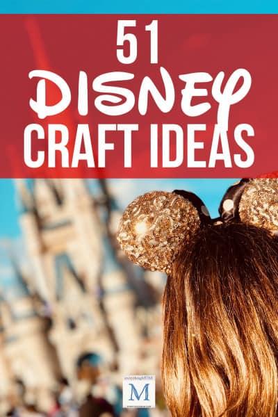 51 Disney Craft Ideas