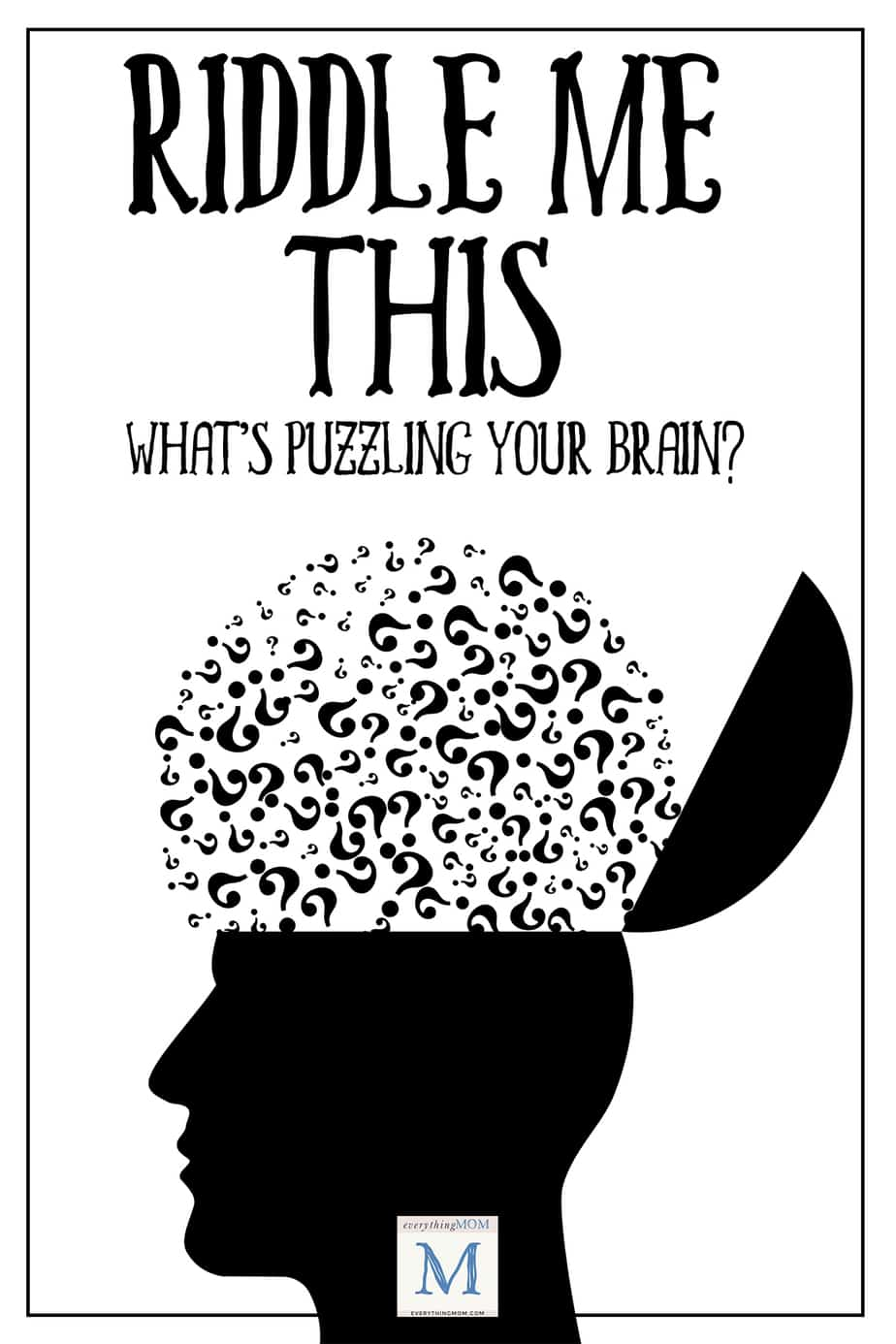 Riddle Me This: What's Puzzling Your Brain?