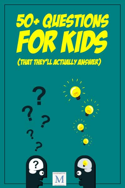 50+ Questions for Kids (That They'll Actually Answer)