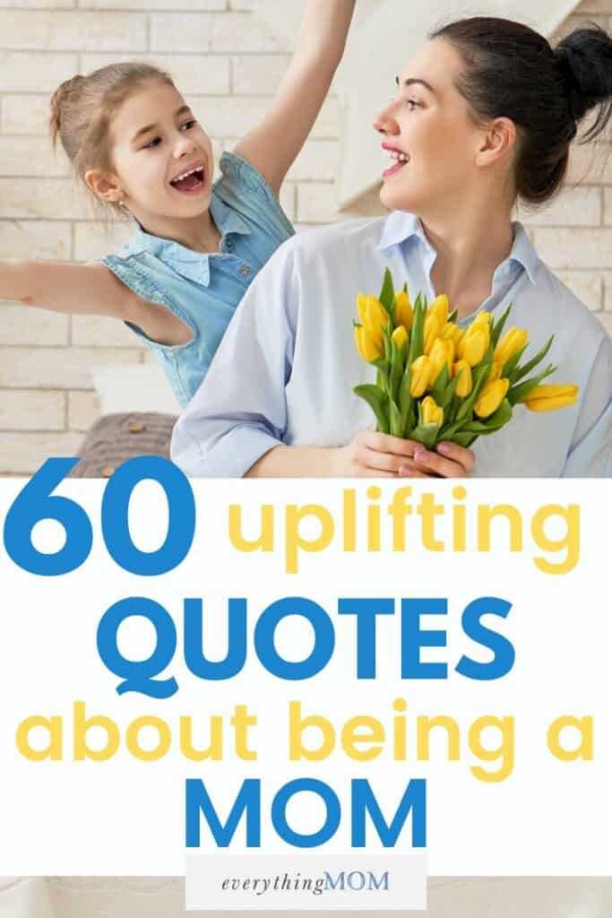 60 Uplifting Quotes About Being a Mom