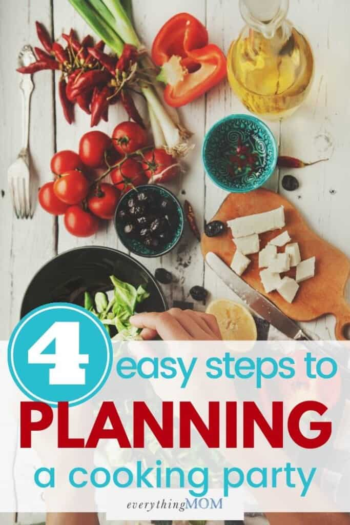 4 Easy Steps to Planning a Cooking Party