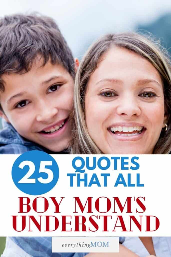 25 quotes that all boy mom's understand