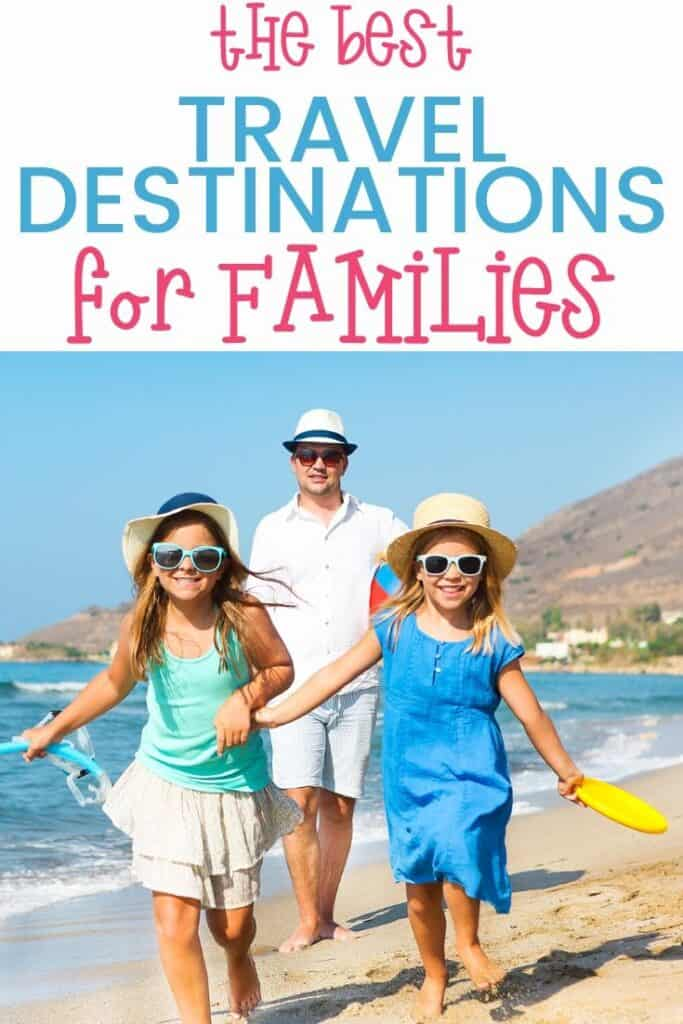 The Best Travel Destinations for Families