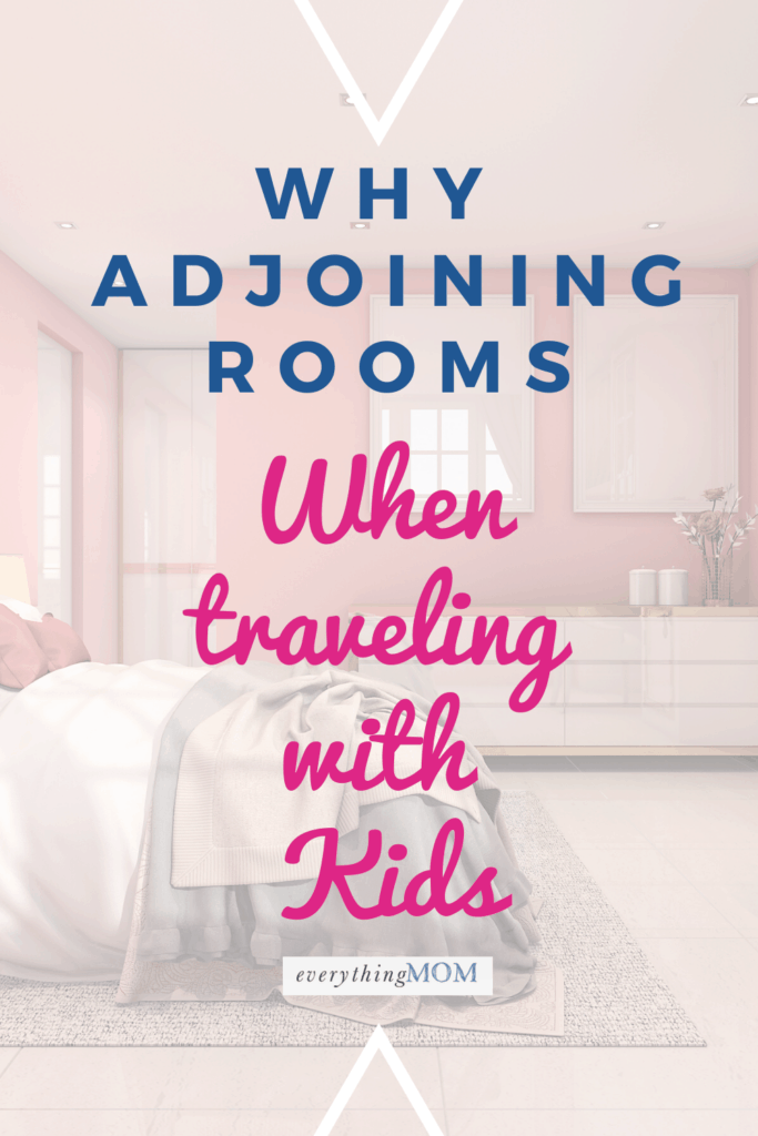 Reasons Why Adjoining Rooms are a Must on your Next Family Vacation